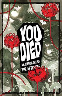 cover of You Died: An Anthology of the Afterlife