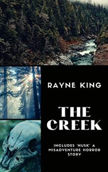 cover of The Creek by Rayne King
