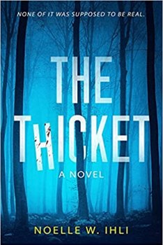 cover of The Thicket by Noelle West Ihli