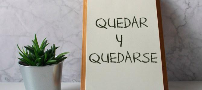 QUEDAR i QUEDARSE – slični glagoli sa različitim značenjima