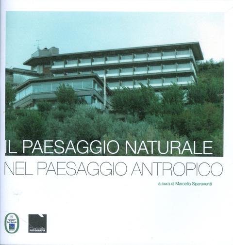 IL PAESAGGIO NATURALE NEL PAESAGGIO ANTROPICO  Centrale Fotografia