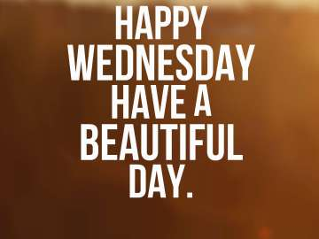 Happy Wednesday Have a Beautiful Day.