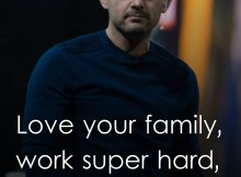 Love your family, work super hard, live your passion.