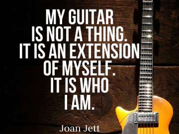 My guitar is not a thing. It is an extension of myself. It is who I am.