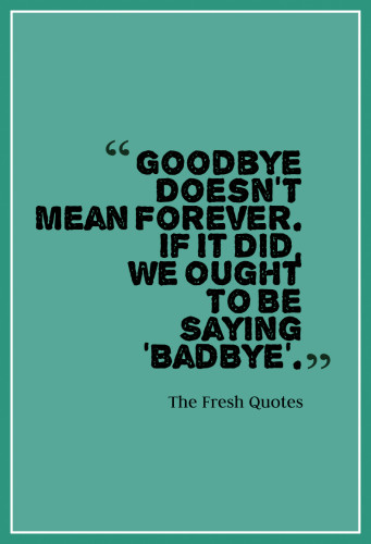 Beautiful Goodbye Quotes Farewell My Friend
