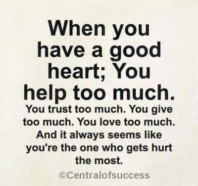 Top 100 Quotes About Having A Good Heart good quotes