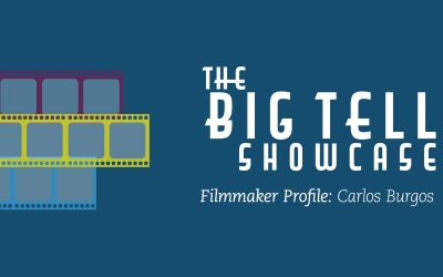 The Big Tell 2019 | Meet the Filmmaker Carlos Burgos