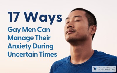17 Ways Gay Men Can Manage Their Anxiety During Uncertain Times