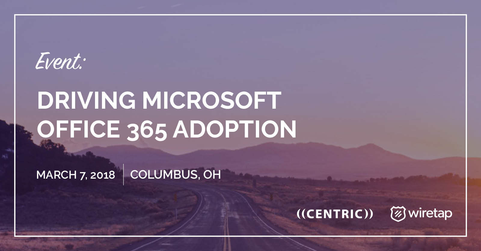 Columbus Driving Office 365 Adoption Learn to Go Beyond Email  Centric Events
