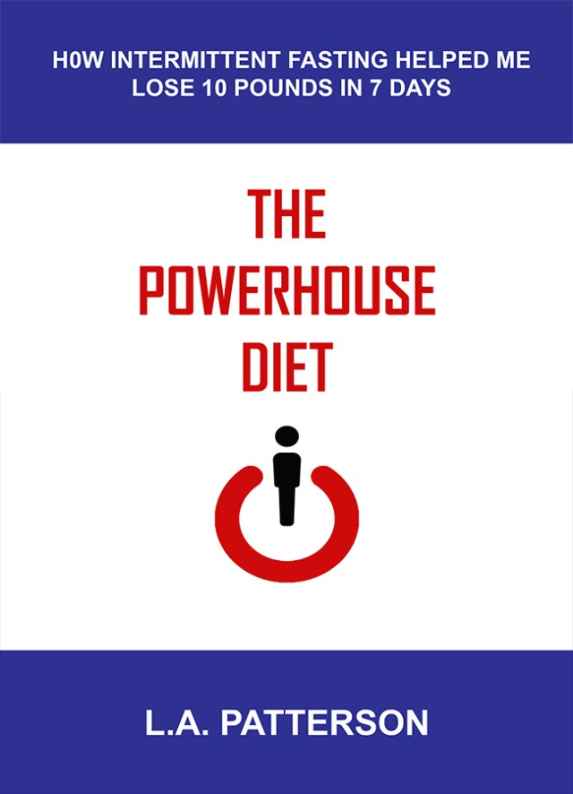 The Powerhouse Diet: How Intermittent Fasting Helped Me Lose 10 Pounds in 7 Days