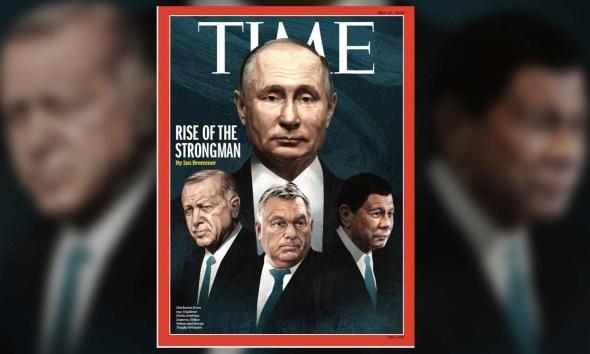 Time Magazine Strogman May 14 international edition the President rodrigo duterte vladimir putin Viktor Orban Recep Tayyip Erdogan