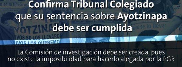 Confirma Tribunal Colegiado que su sentencia sobre Ayotzinapa debe ser cumplida