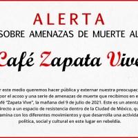 Alerta sobre amenazas de muerte al Café Zapata Vive
