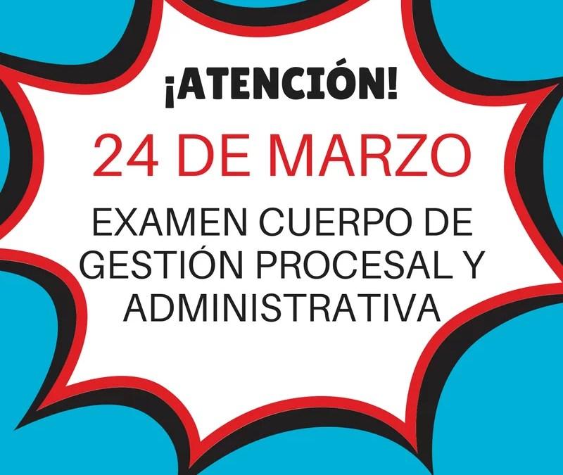 Examen Gestión Procesal: 24 de marzo