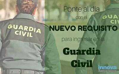 Ponte al día con el nuevo requisito para ingresar en la Guardia Civil