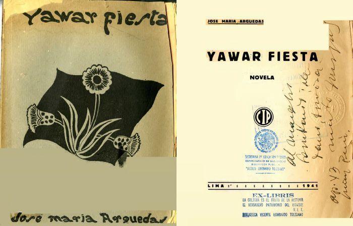 ARGUEDAS, José María. Yawer fiesta. Lima: C.I.P., 1941.