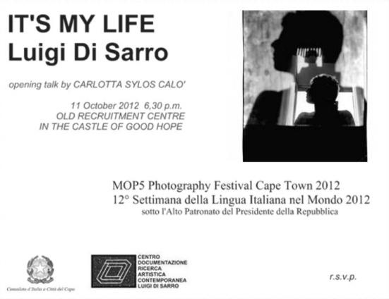 It's my Life. Luigi Di Sarro, Castel of Good Hope, 11 - 21 ottobre, Cape Town, Sud Africa