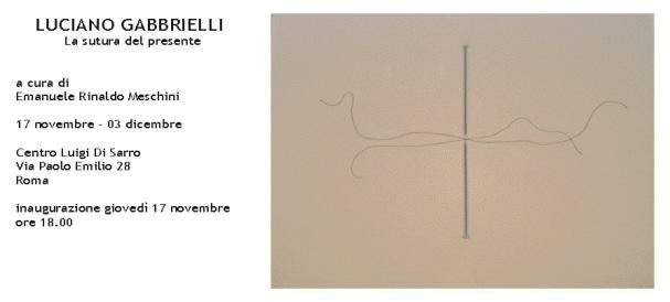Luciano Gabbrielli: la sutura del presente,17 Novembre – 3 dicembre 2011
