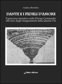 Andrea Bertolini, Dante e i Fedeli d'Amore