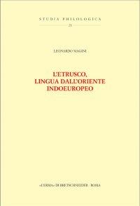 L\'etrusco, lingua dell\'Oriente indoeuropeo