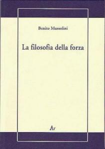 Benito Mussolini, La filosofia della forza
