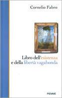 Cornelio Fabro, Libro dell'esistenza e della libertà vagabonda