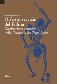 Lorenzo Lorusso, Orfeo al servizio del Führer