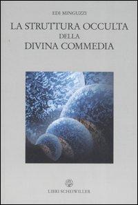 Edi Minguzzi, La struttura occulta della Divina Commedia