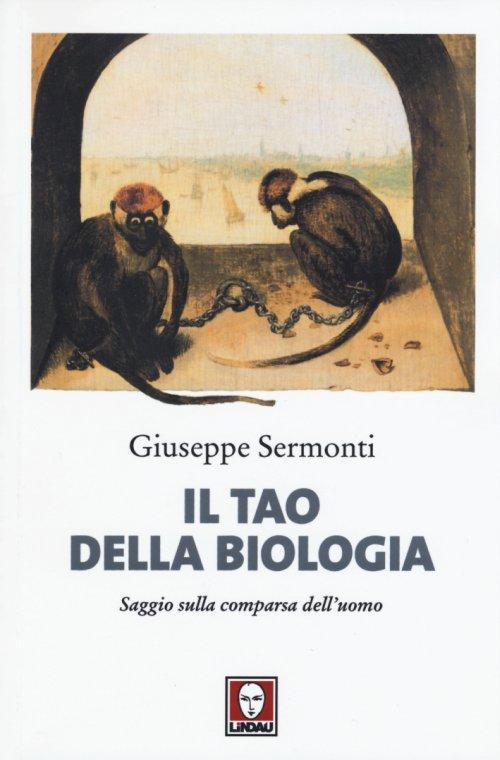 Il Tao della Biologia. Giuseppe Sermonti e la favola evoluzionista
