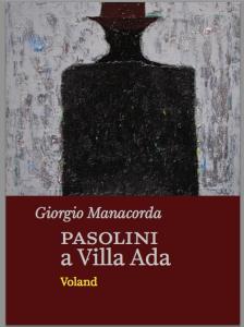 """La copertina di """"Pasolini a Villa Ada"""" di Giorgio Manacorda"""