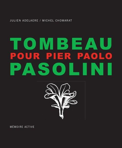 """Tombeau pour Pier Paolo Pasolini"" di Julien Adelaere e Michel Chomarat. Copertina"