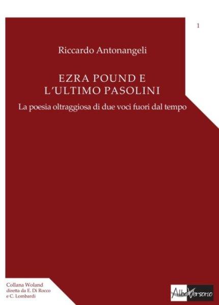 """""""Ezra Pound e l'ultimo Pasolini"""" di Riccardo Antonangeli. Copertina"""