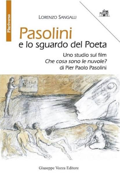 """""""Pasolini e lo sguardo del Poeta"""" di Lorenzo Sangalli. Copertina"""