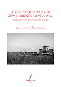 """""""L'ora è confusa e noi come perduti la viviamo"""", a cura di Francesca Tomassini e Monica Venturini. Copertina"""