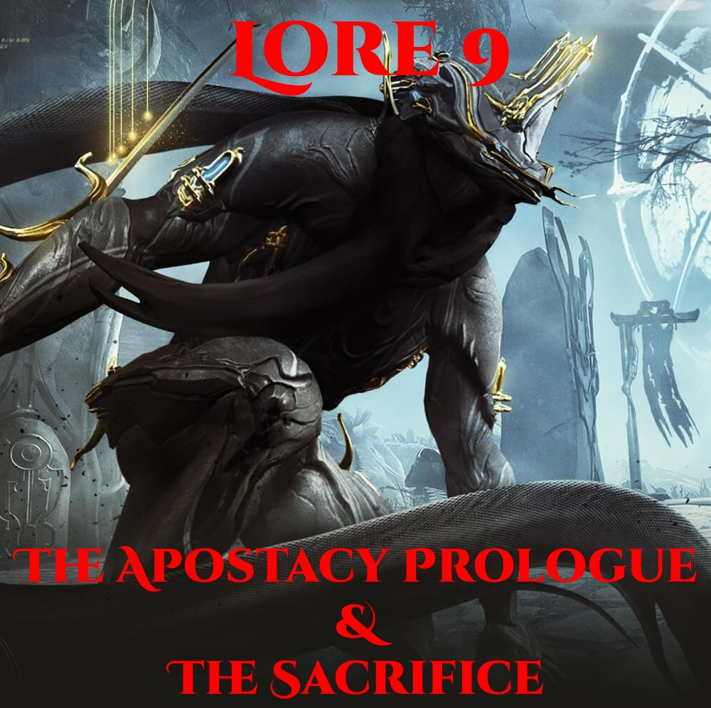 Lore 9 - The Apostacy Prologue & The Sacrifice plus Ballas