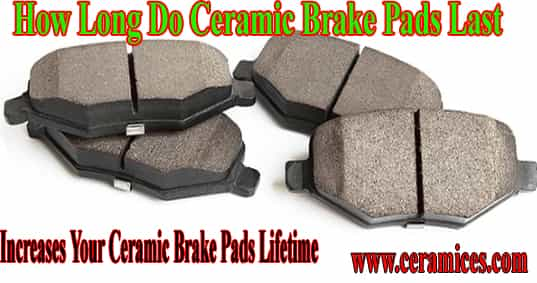 How Long Do Ceramic Brake Pads Last