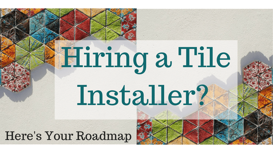 looking to hire a tile installer here