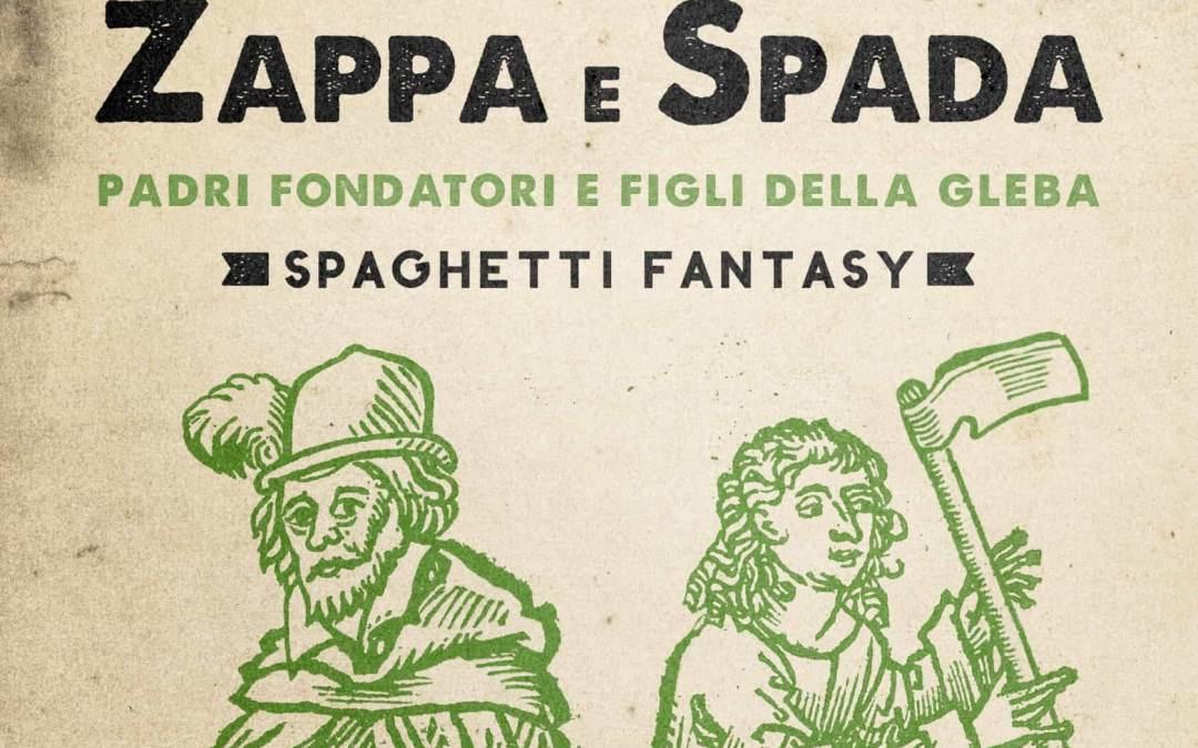 Zappa e Spada – Padri Fondatori e Figli della Gleba