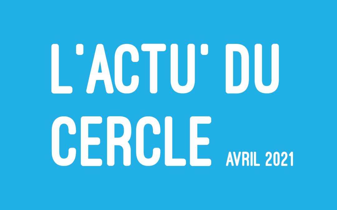 L'actu du Cercle – Avril