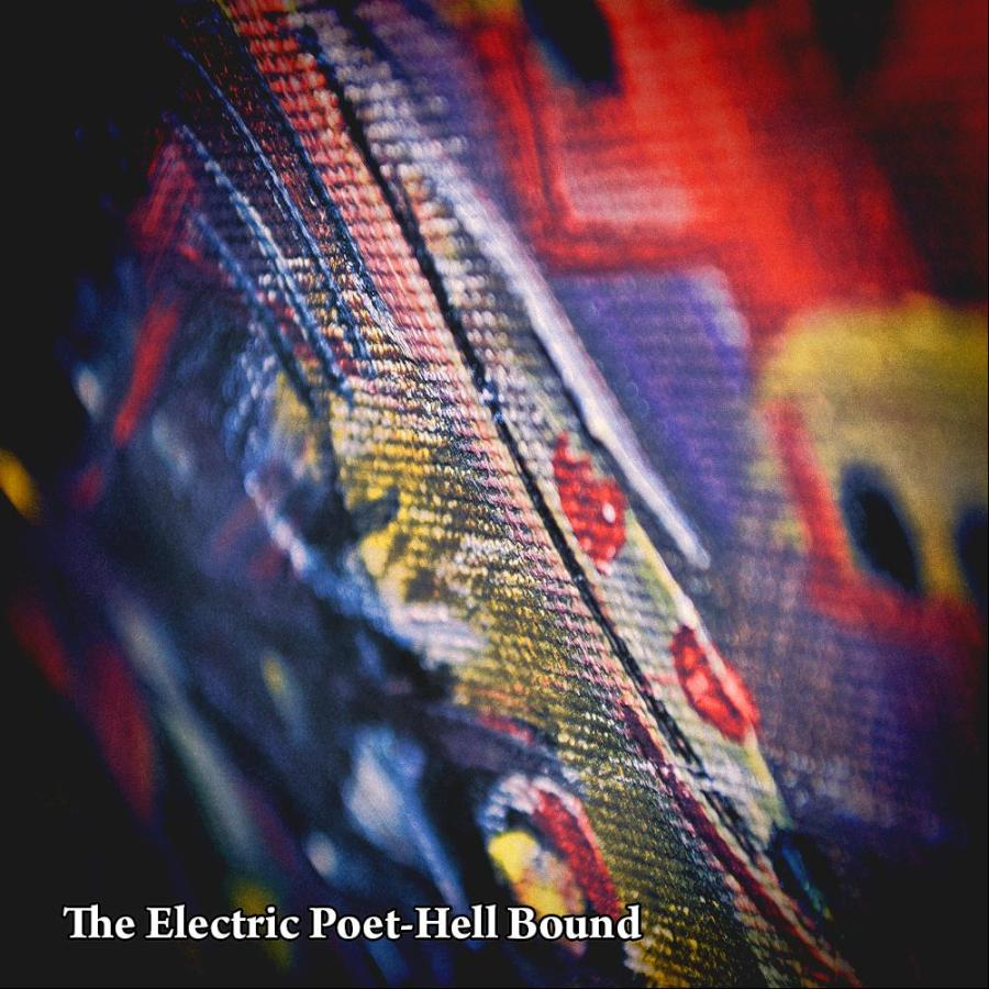 The Electric Poet: Hell Bound