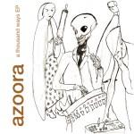 Azoora: A Thousand Ways EP