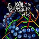 Cover: Dub Tentacles Vol. 5