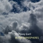 Wolfgang Gsell: In The Omnispheres