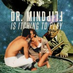Dr. Mindflip: Is Itching To Play