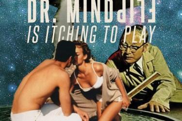 Dr. Mindflip's Itch
