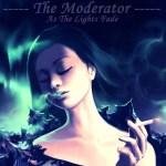 Moderator: As The Lights Fade