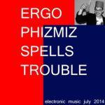 Ergo Phizmiz Spells Trouble