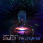 Cosmic Replicant - Soul Of The Universe