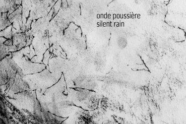 Onde Pussiere: Silent Rain