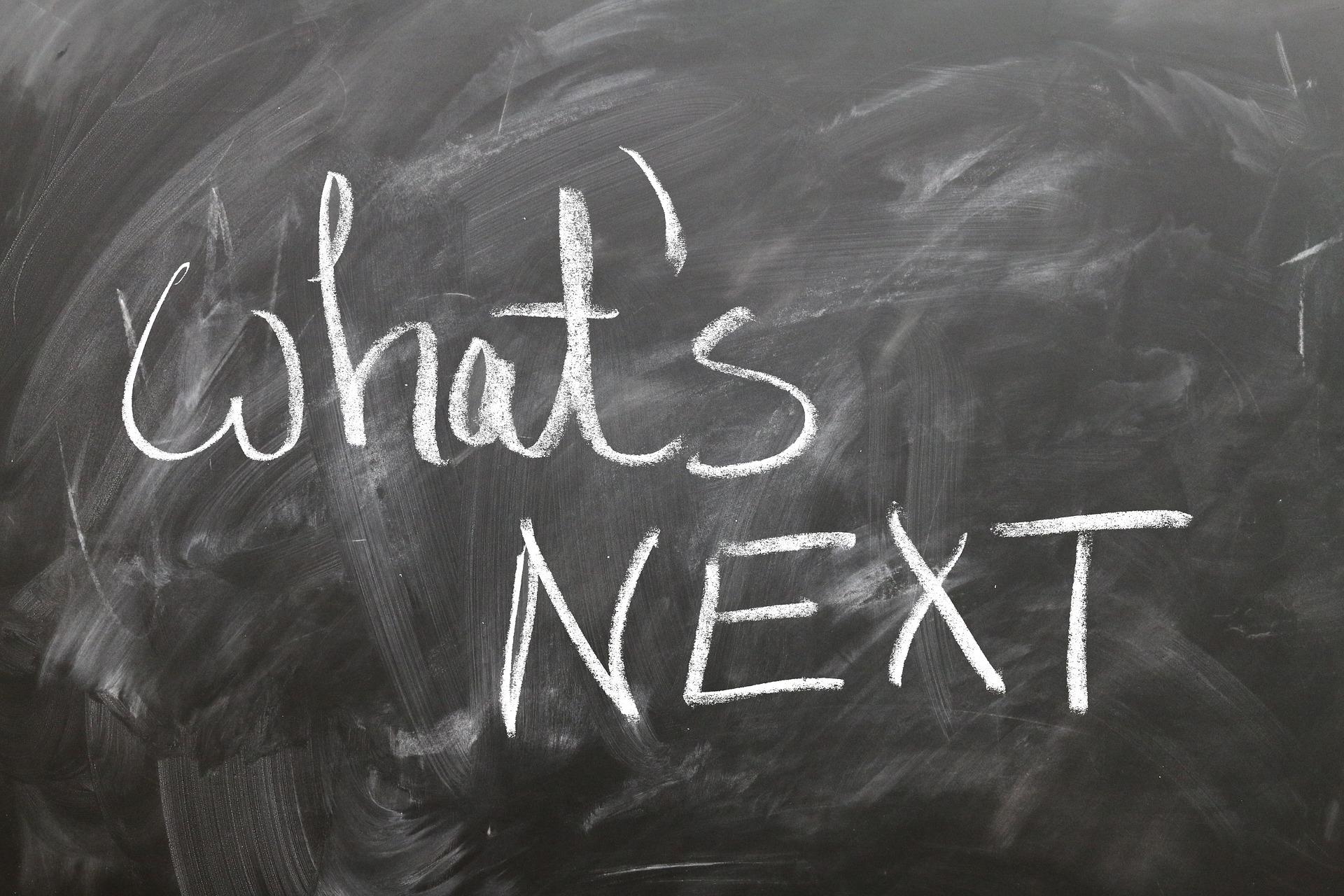 What's next? on blackboard